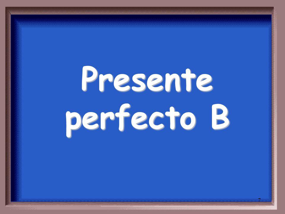 7 Presente perfecto B