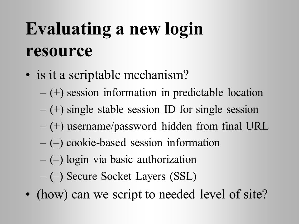 Evaluating a new login resource is it a scriptable mechanism.