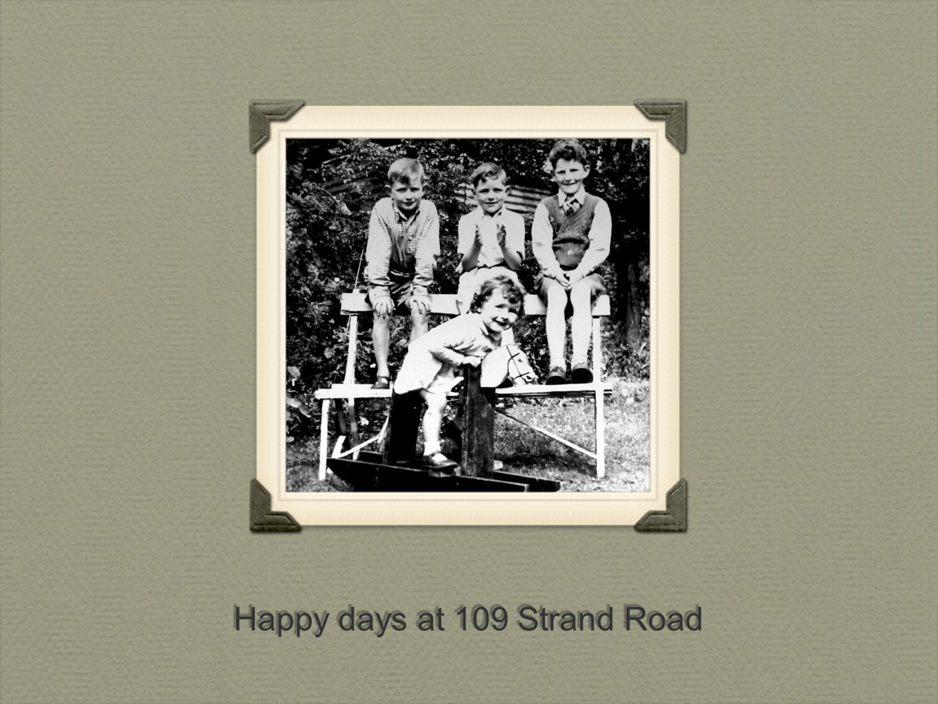 Happy days at 109 Strand Road