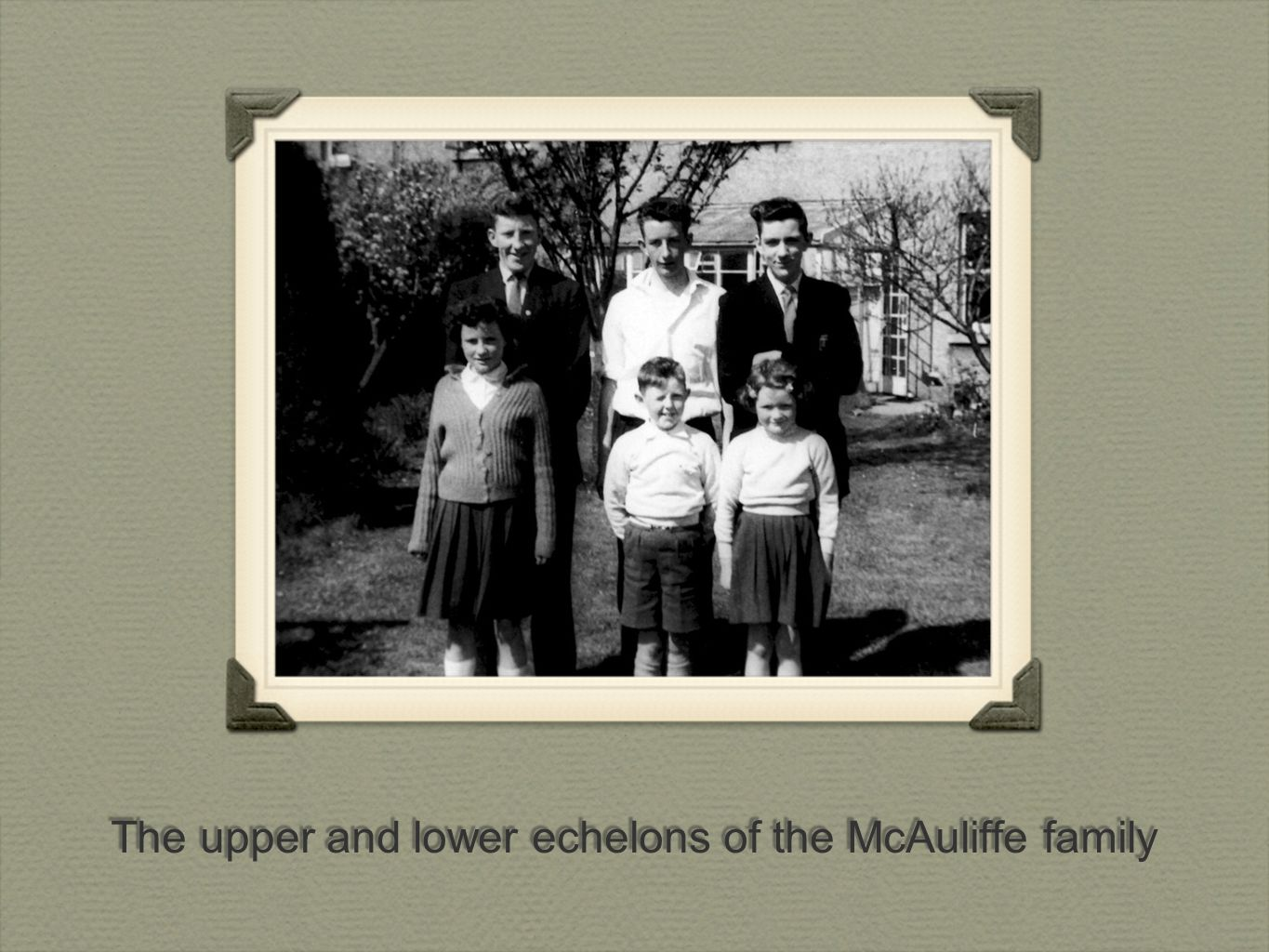 The upper and lower echelons of the McAuliffe family