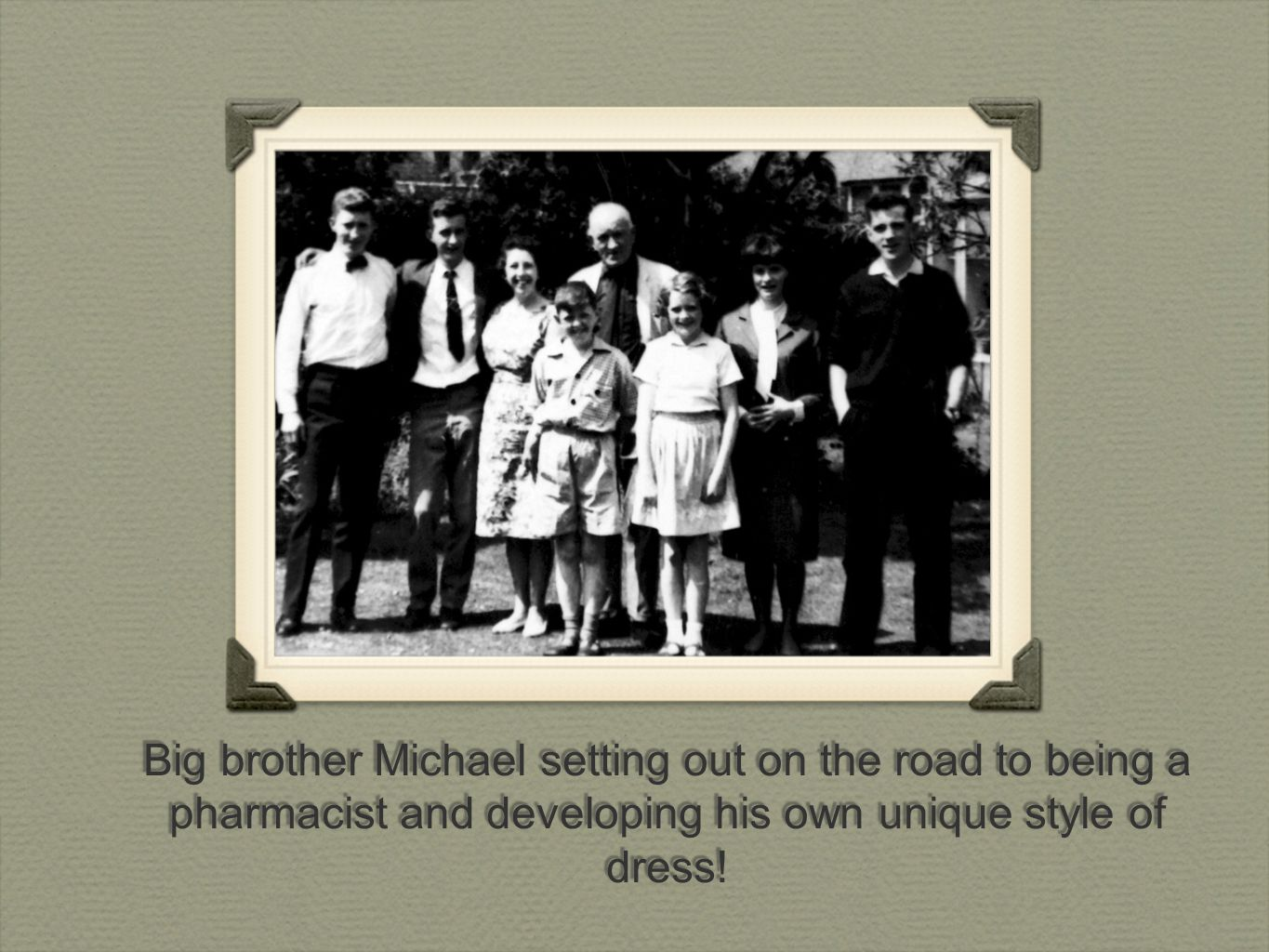 Big brother Michael setting out on the road to being a pharmacist and developing his own unique style of dress!