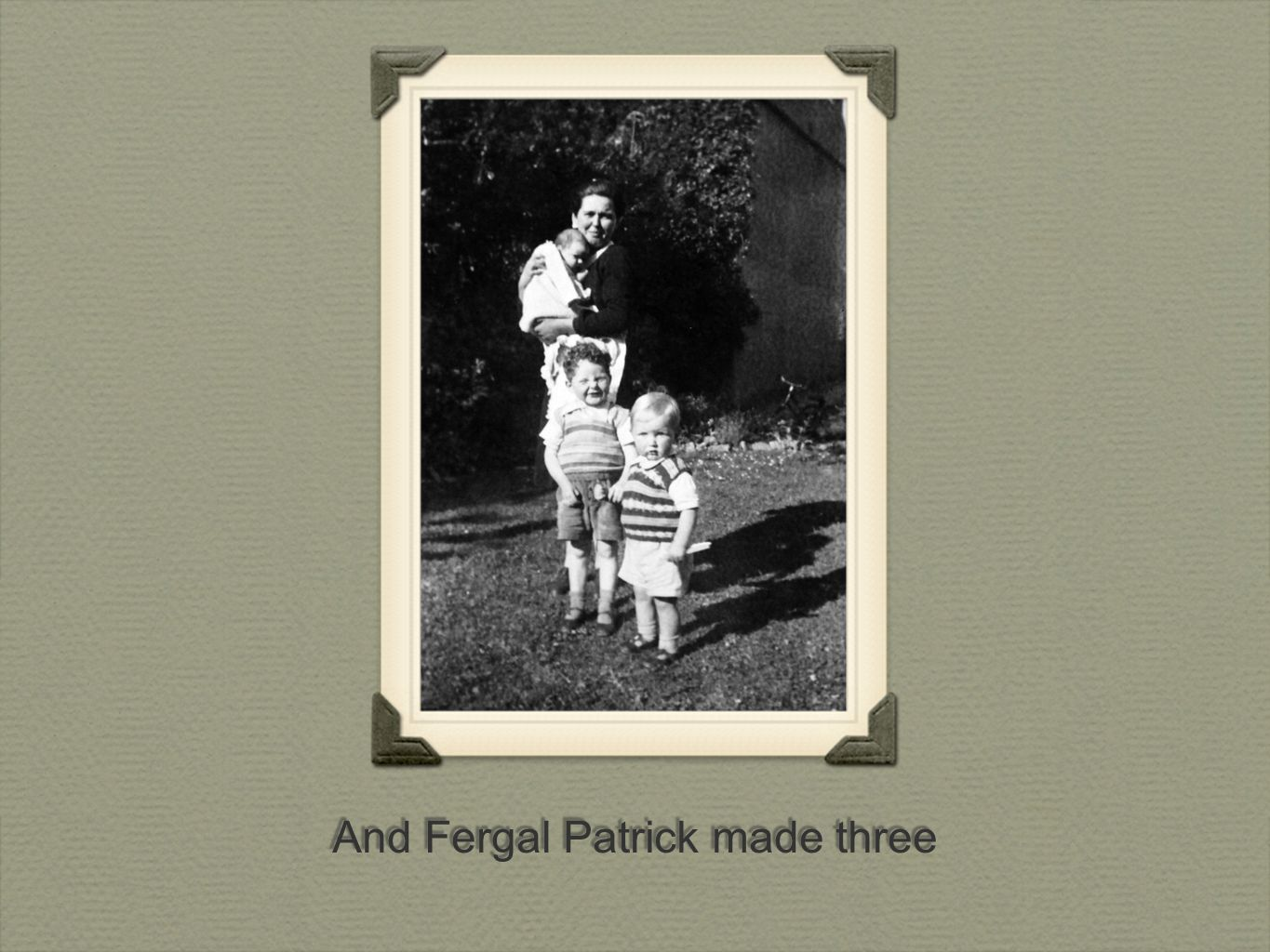 And Fergal Patrick made three