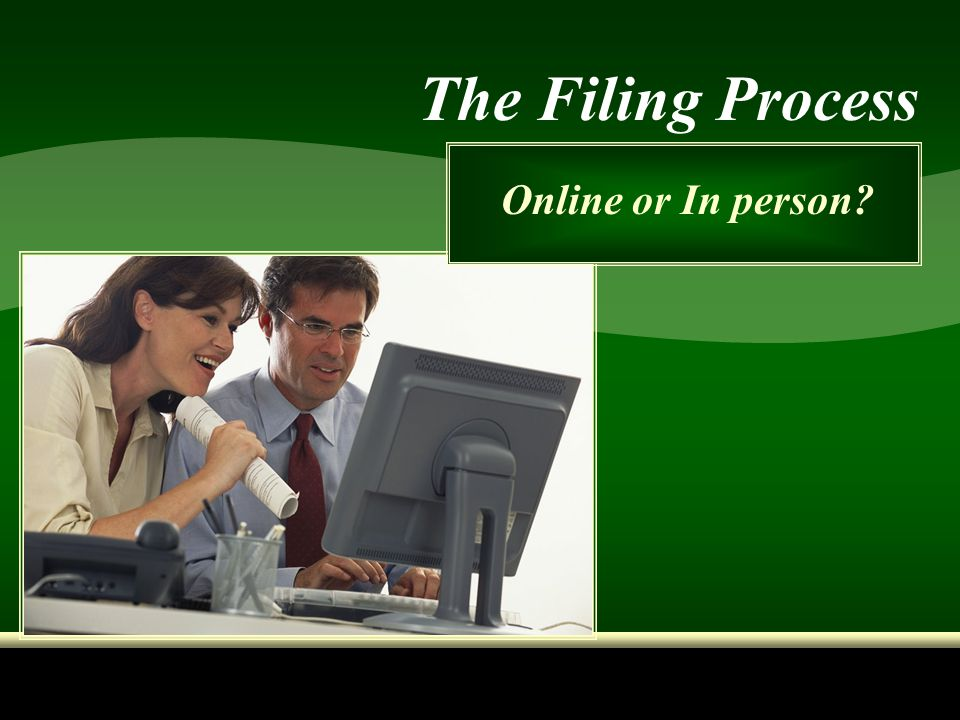 The Filing Process Online or In person?