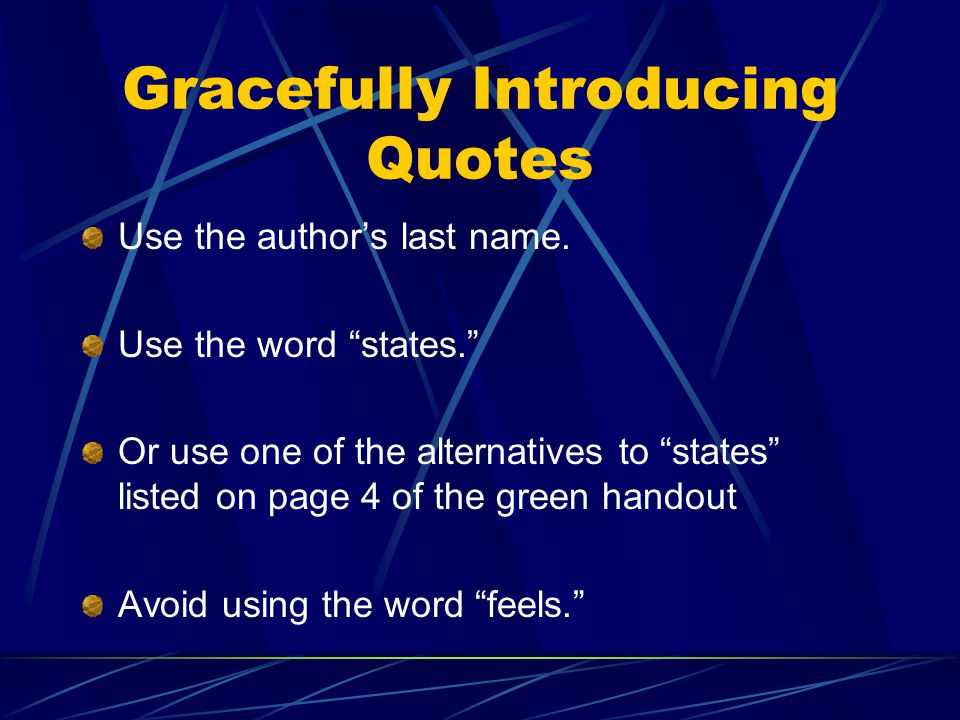 Documenting Quotations Short quotes – up to 4 lines in length Long quotes – more than 4 lines