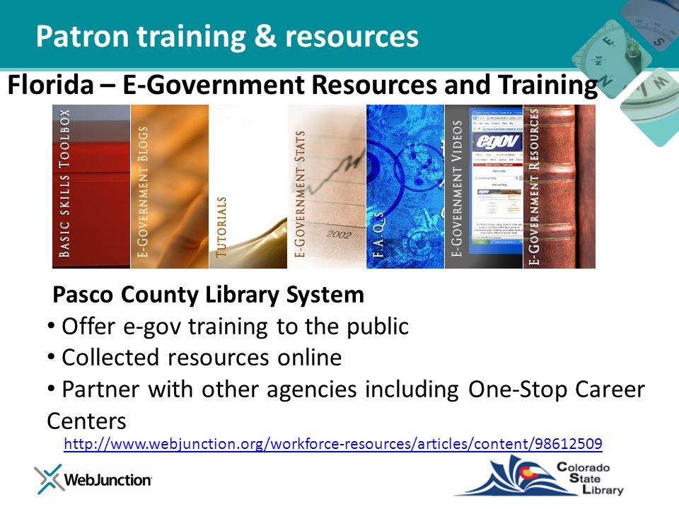 Florida – E-Government Resources and Training Pasco County Library System Offer e-gov training to the public Collected resources online Partner with o