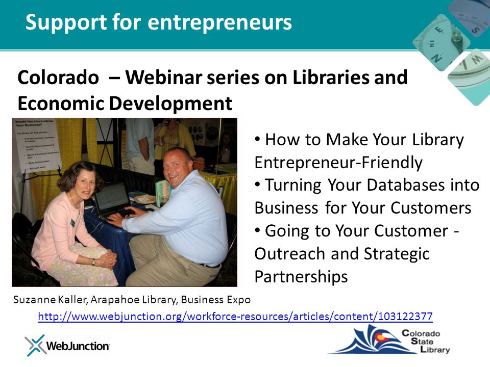 Support for entrepreneurs http://www.webjunction.org/workforce-resources/articles/content/103122377 How to Make Your Library Entrepreneur-Friendly Tur