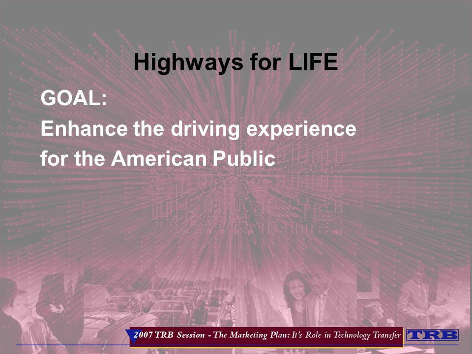 Highways for LIFE GOAL: Enhance the driving experience for the American Public