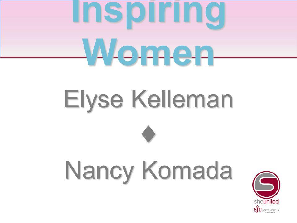 Elyse Kelleman ♦ Nancy Komada Inspiring Women