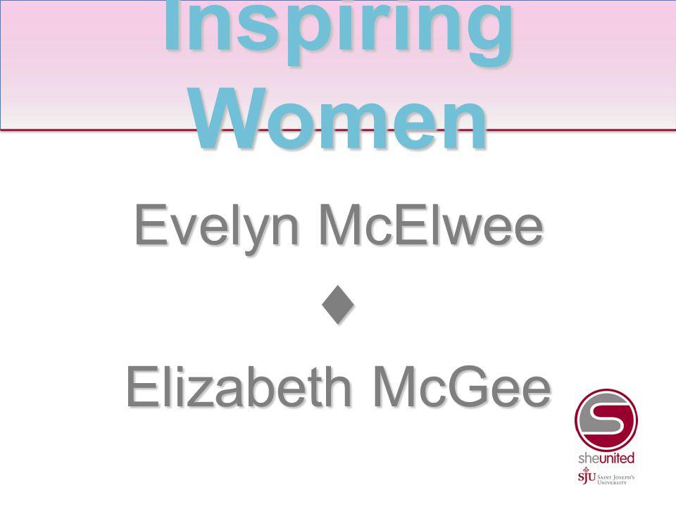 Evelyn McElwee ♦ Elizabeth McGee Inspiring Women
