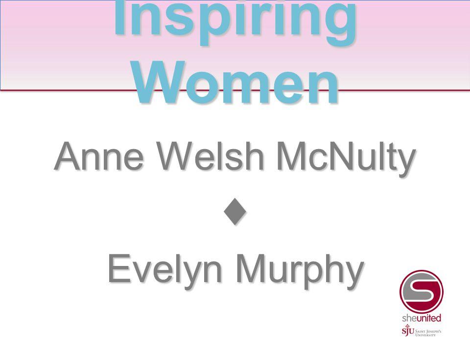 Anne Welsh McNulty ♦ Evelyn Murphy Inspiring Women