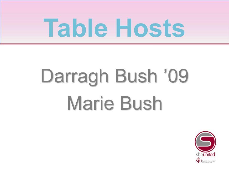 Darragh Bush '09 Marie Bush Table Hosts