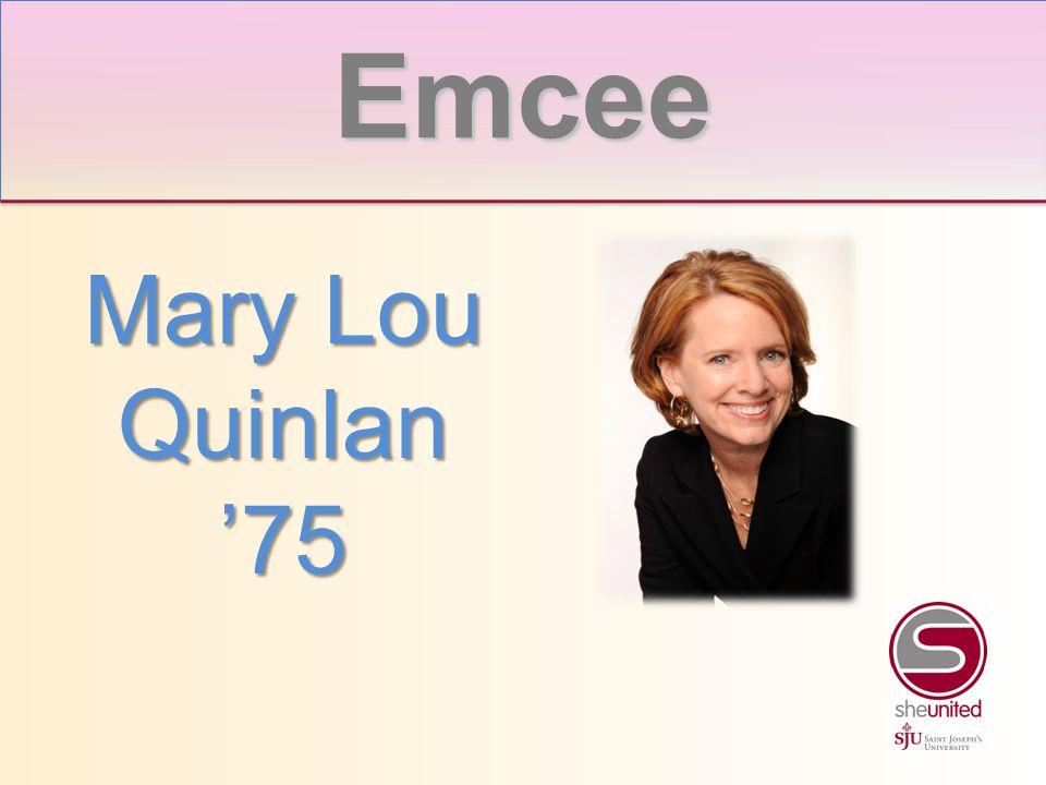 Mary Lou Quinlan '75 Presenting Sponsor