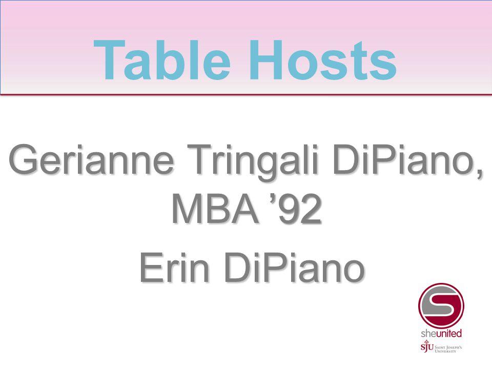 Gerianne Tringali DiPiano, MBA '92 Erin DiPiano Erin DiPiano Table Hosts