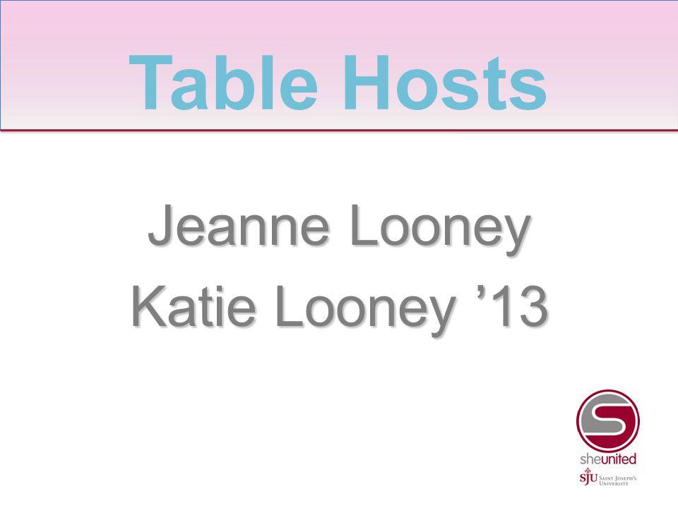 Jeanne Looney Katie Looney '13 Table Hosts