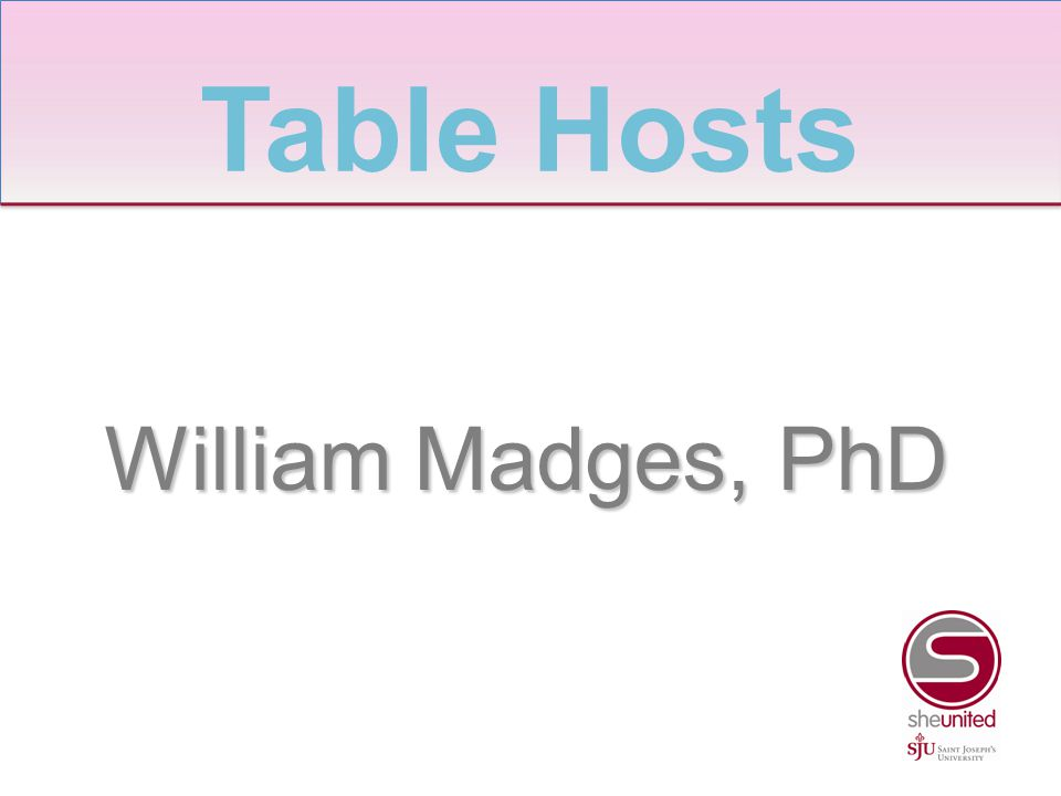 William Madges, PhD Table Hosts