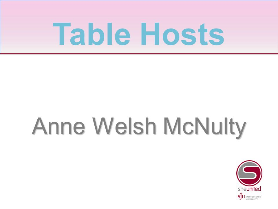 Anne Welsh McNulty Table Hosts