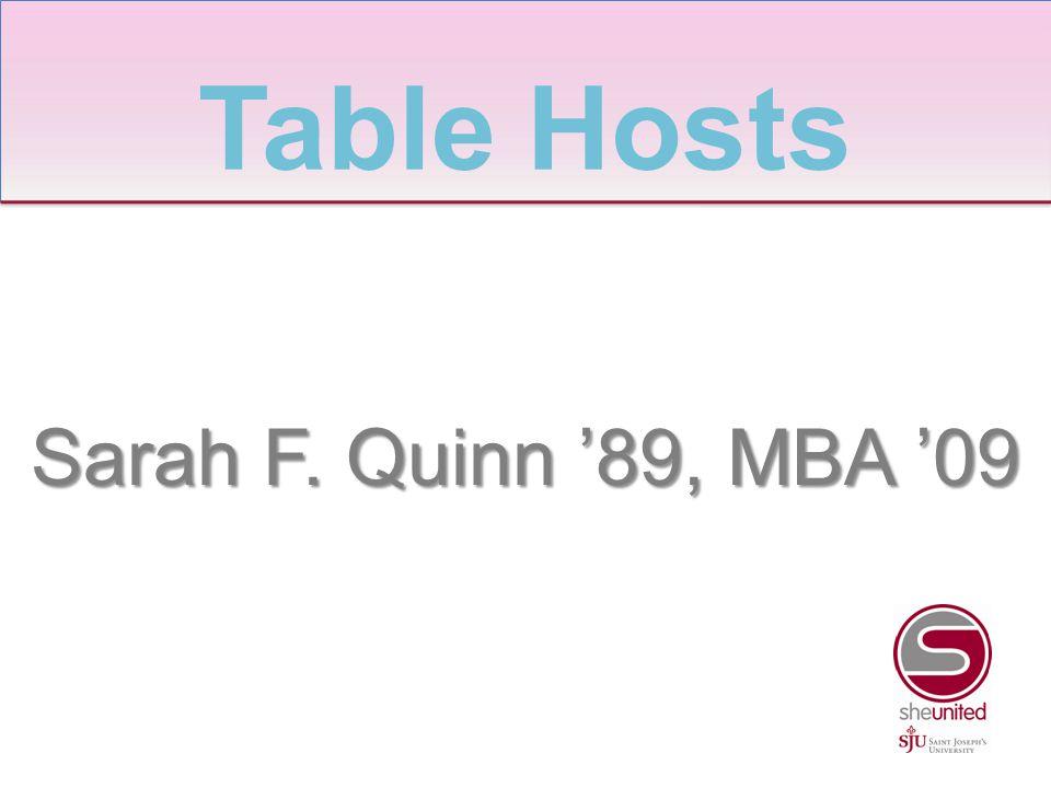 Sarah F. Quinn '89, MBA '09 Table Hosts