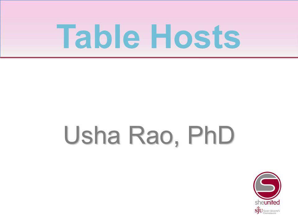 Usha Rao, PhD Table Hosts