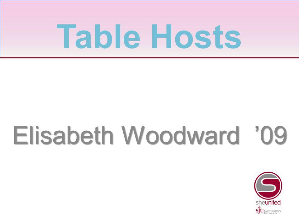 Elisabeth Woodward '09 Table Hosts
