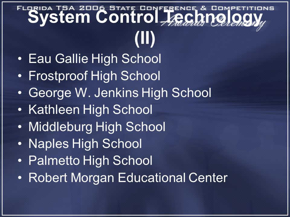 System Control Technology (II) Eau Gallie High School Frostproof High School George W. Jenkins High School Kathleen High School Middleburg High School