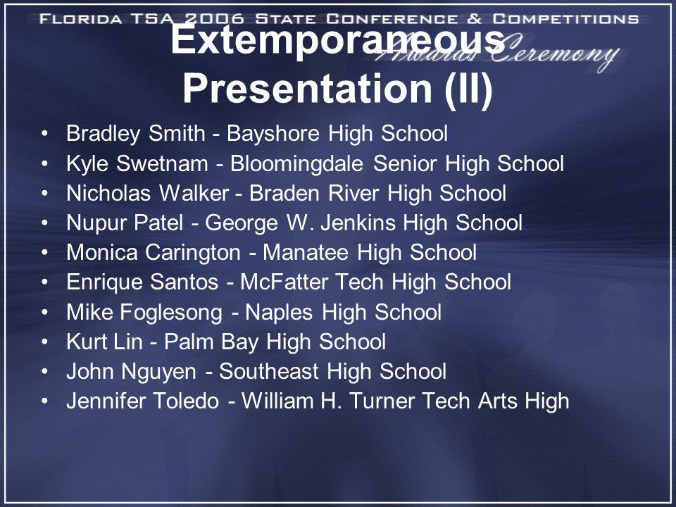 Extemporaneous Presentation (II) Bradley Smith - Bayshore High School Kyle Swetnam - Bloomingdale Senior High School Nicholas Walker - Braden River Hi
