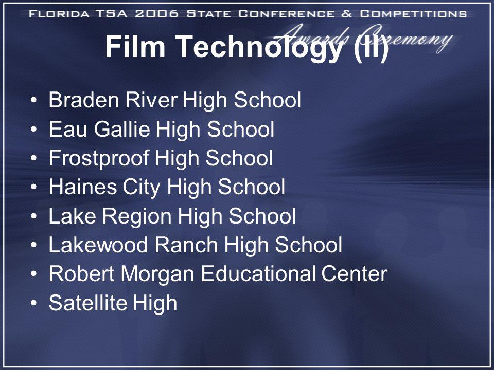 Film Technology (II) Braden River High School Eau Gallie High School Frostproof High School Haines City High School Lake Region High School Lakewood R