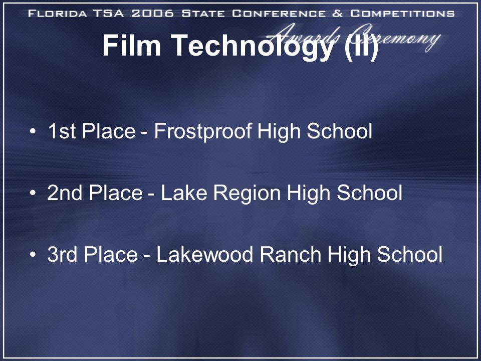Film Technology (II) 1st Place - Frostproof High School 2nd Place - Lake Region High School 3rd Place - Lakewood Ranch High School