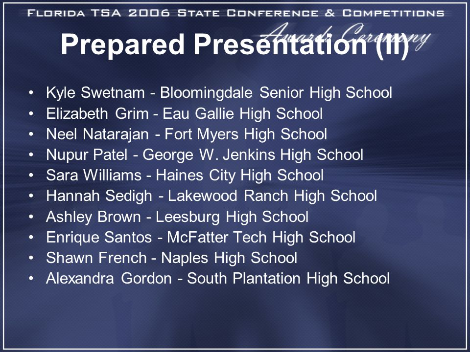Prepared Presentation (II) Kyle Swetnam - Bloomingdale Senior High School Elizabeth Grim - Eau Gallie High School Neel Natarajan - Fort Myers High School Nupur Patel - George W.