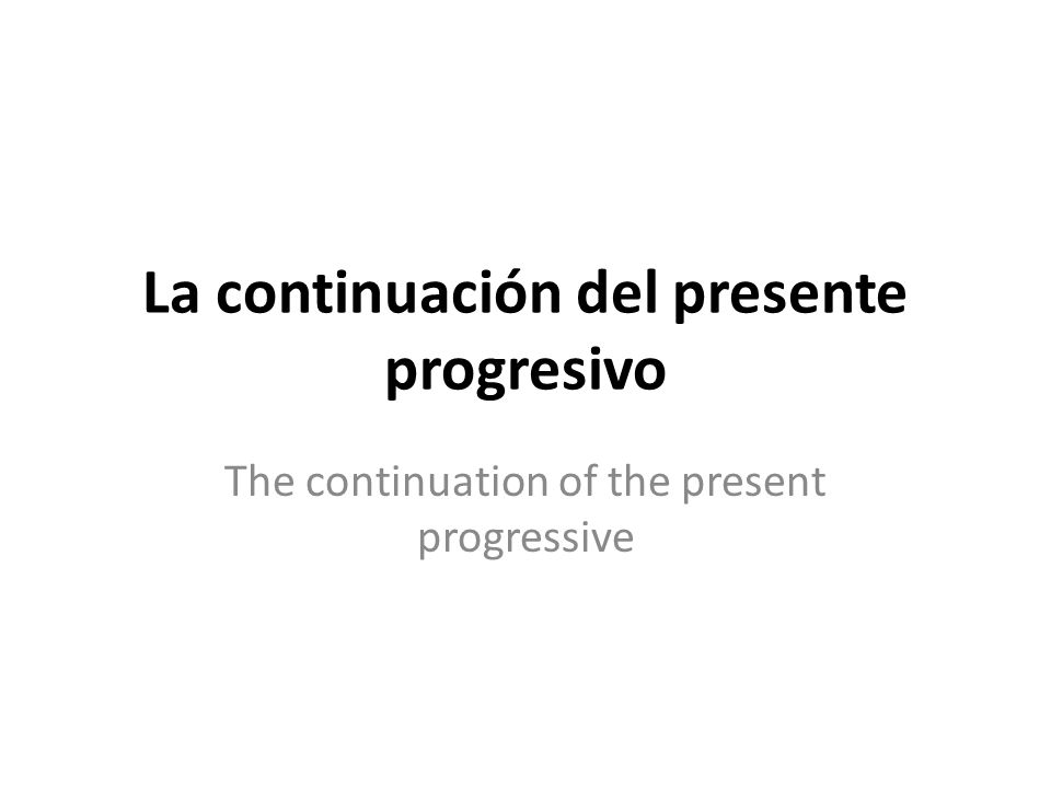 The present progressive is… used to express something that is happening right now: Uds.