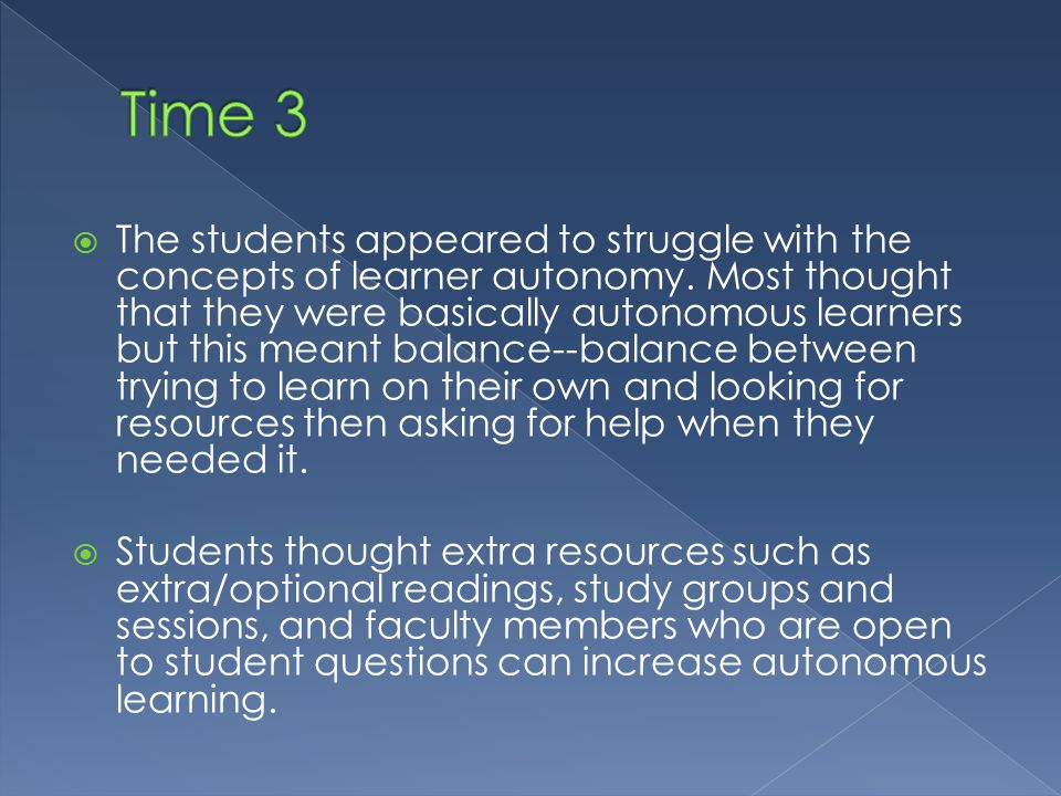  The students appeared to struggle with the concepts of learner autonomy.