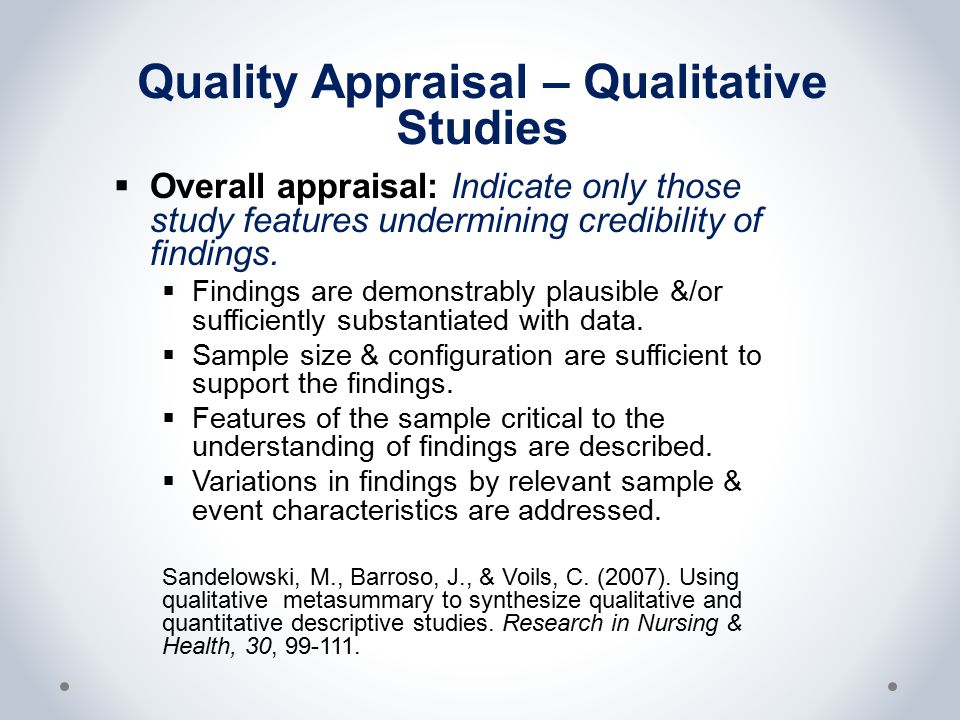 Quality Appraisal – Qualitative Studies  Overall appraisal: Indicate only those study features undermining credibility of findings.