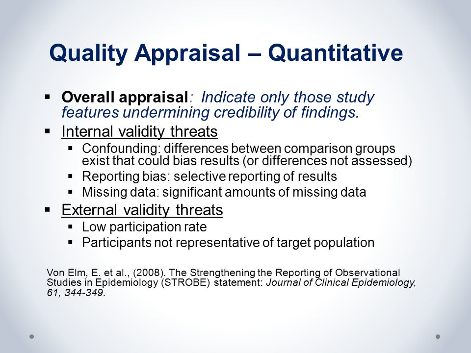 Quality Appraisal – Quantitative  Overall appraisal: Indicate only those study features undermining credibility of findings.  Internal validity thre