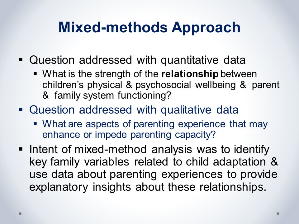 Mixed-methods Approach  Question addressed with quantitative data  What is the strength of the relationship between children's physical & psychosoci