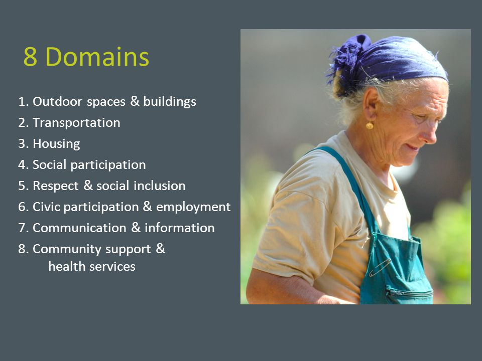 8 Domains 1. Outdoor spaces & buildings 2. Transportation 3.