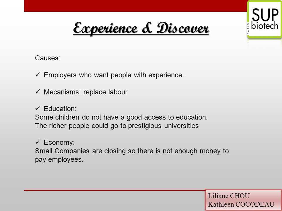 Liliane CHOU Kathleen COCODEAU Causes: Employers who want people with experience.