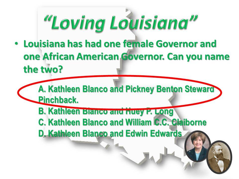 A. Kathleen Blanco and Pickney Benton Steward Pinchback.
