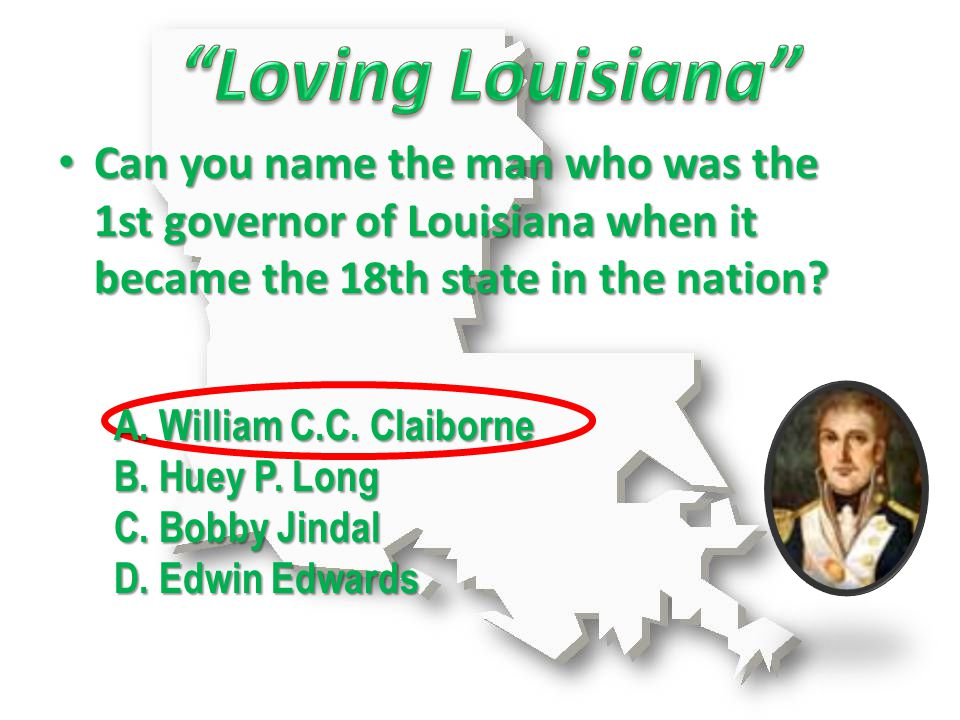 Can you name the man who was the 1st governor of Louisiana when it became the 18th state in the nation.