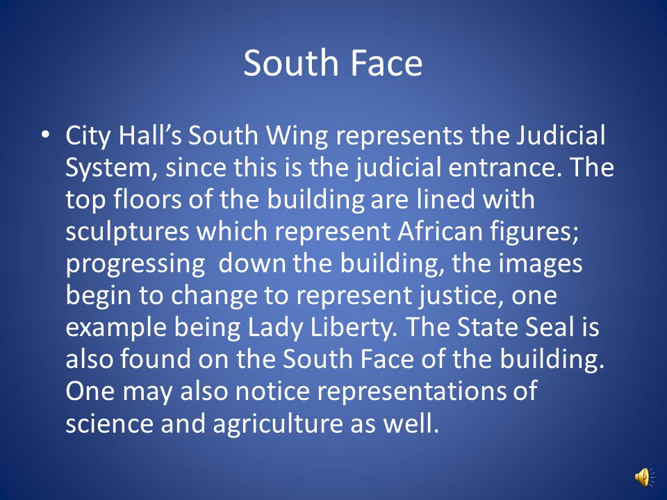 South Face City Hall's South Wing represents the Judicial System, since this is the judicial entrance.