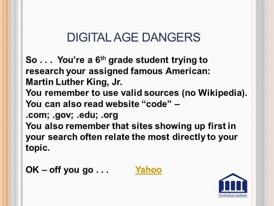 DIGITAL AGE DANGERS So...