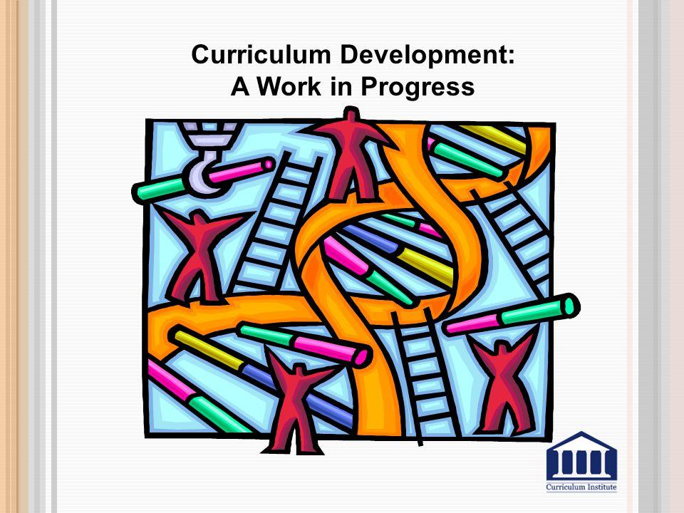 Curriculum Development: A Work in Progress