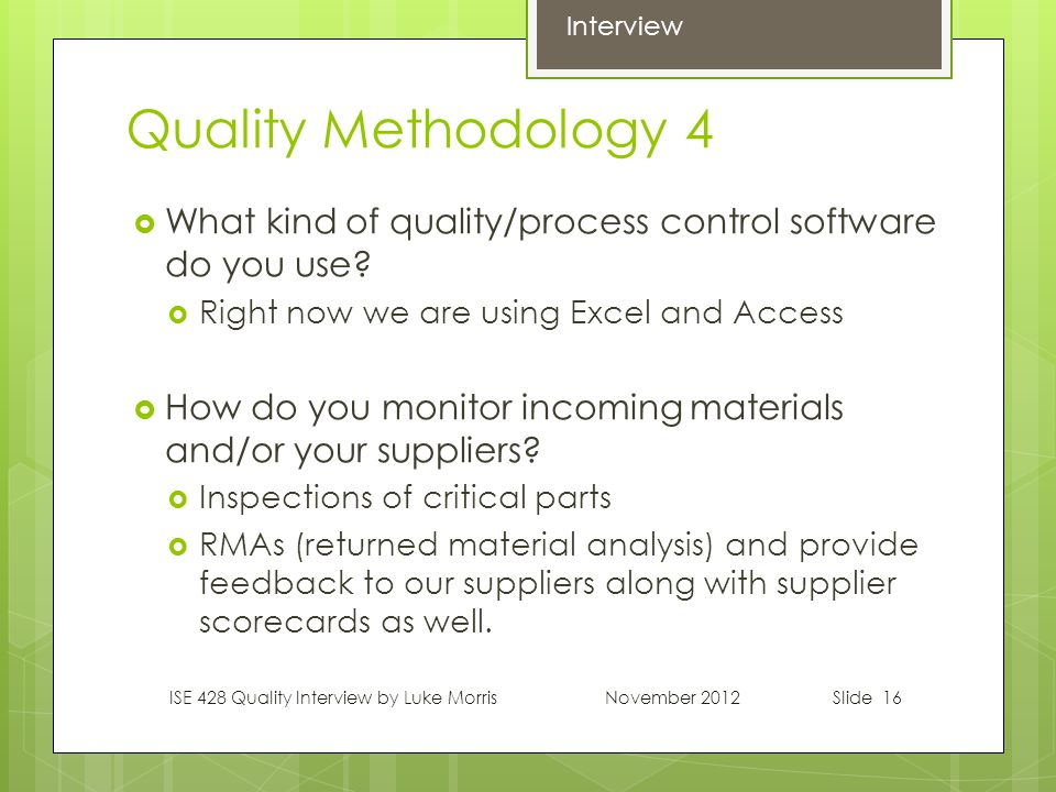 Slide 16 Quality Methodology 4  What kind of quality/process control software do you use.