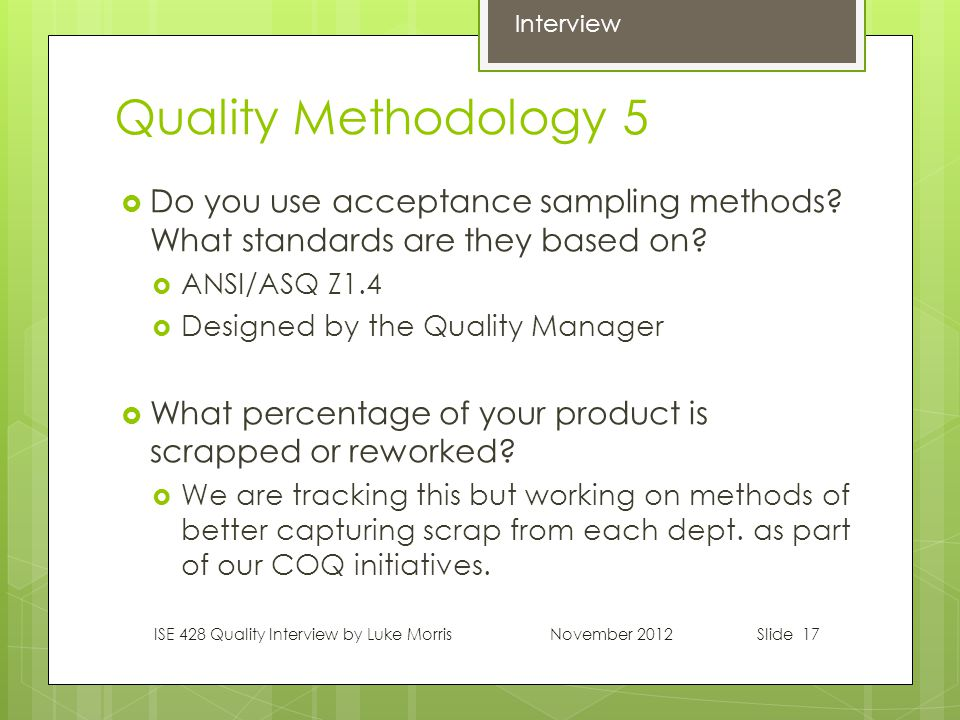 Slide 17 Quality Methodology 5  Do you use acceptance sampling methods.