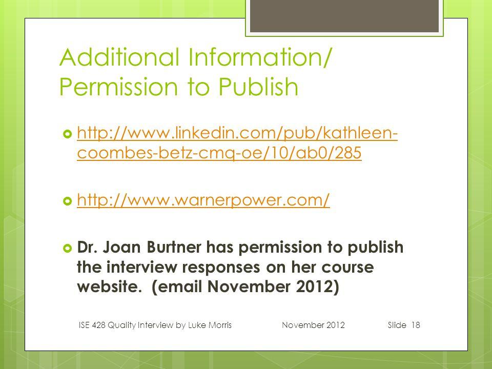 Slide 18 Additional Information/ Permission to Publish  http://www.linkedin.com/pub/kathleen- coombes-betz-cmq-oe/10/ab0/285 http://www.linkedin.com/pub/kathleen- coombes-betz-cmq-oe/10/ab0/285  http://www.warnerpower.com/ http://www.warnerpower.com/  Dr.