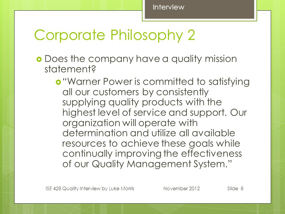 Slide 8 Corporate Philosophy 2  Does the company have a quality mission statement.