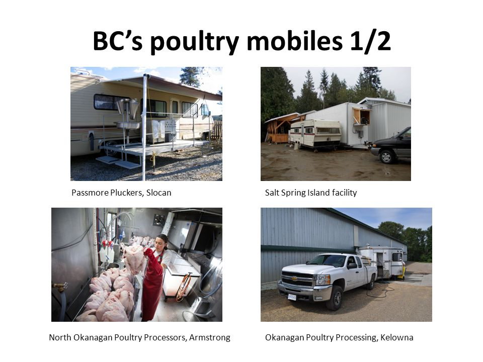 BC's poultry mobiles 1/2 Passmore Pluckers, Slocan Okanagan Poultry Processing, Kelowna Salt Spring Island facility North Okanagan Poultry Processors, Armstrong
