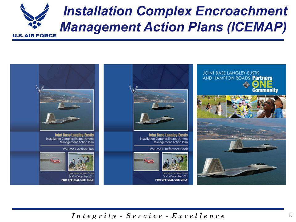 I n t e g r i t y - S e r v i c e - E x c e l l e n c e 16 Installation Complex Encroachment Management Action Plans (ICEMAP)