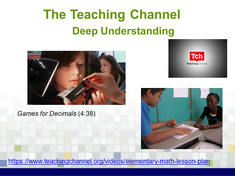 The Teaching Channel Deep Understanding Games for Games for Decimals (4:38) https://www.teachingchannel.org/videos/elementary-math-lesson-plan
