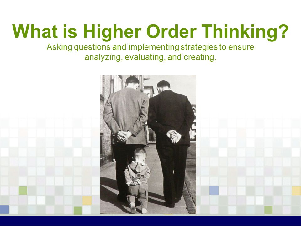 What is Higher Order Thinking.