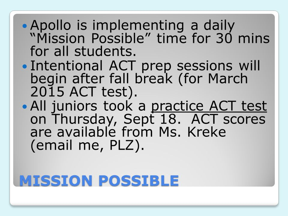MISSION POSSIBLE Apollo is implementing a daily Mission Possible time for 30 mins for all students.
