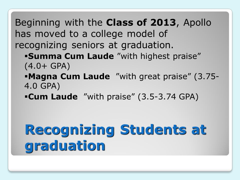 Beginning with the Class of 2013, Apollo has moved to a college model of recognizing seniors at graduation.